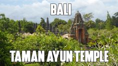 Taman Ayun Temple in Mengwi Bali - Beautiful place for visit