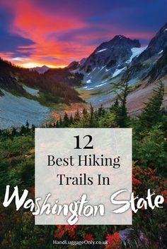 12 Of The Best Hiking Routes In Washington State, USA - Hand Luggage Only - Travel, Food & Photography Blog