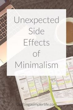 unexpected side effects of minimalism. how to be a minimalist. benefits of minimalism