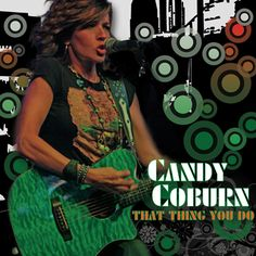 "Candy Coburn ""That Thing You Do"" is going out to radio across the country now!  Please request it and spread the word!"