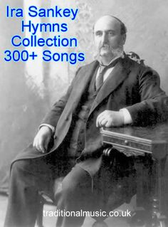Ira Sankey Hymn Collection Start Page and Titles List Ira Sankey Hymnbook of (300+ songs) with lyrics and PDF.