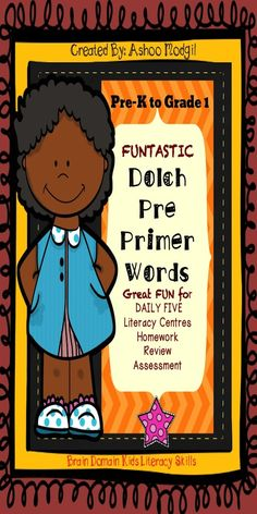 DOWNLOAD SAMPLE FREEBIE of this Product at my Store.Funtastic Dolch Pre-Primer Words:This packet uses the Dolch Pre Primer word list of 40 words. . It can be used in class as daily work or can be sent home for homework as a weekly packet. It can be used for holiday work or daily five practice. It is a great addition to literacy centre activities as well.
