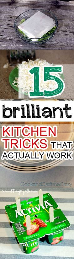 Here are 15 tricks for the kitchen that actually work, and some of them might surprise you!