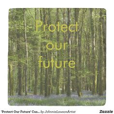 'Protect Our Future' Customizable Stone Coaster Stone Coasters, Drink Coasters, Beautiful Images, Encouragement, Future, Sayings, Products, Future Tense, Lyrics