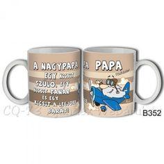 Magazin web de cadouri - Bögre A Nagypapa egy kicsit - ajándék ötletek Fathers Day, Lily, Mugs, Tableware, Dinnerware, Father's Day, Tumblers, Tablewares, Orchids