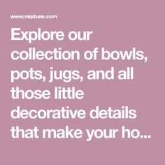Explore our collection of bowls, pots, jugs, and all those little decorative details that make your house your home. Home Decor Sculptures, Home Accessories, Bowls, Make It Yourself, Explore, Ornaments, Modern, How To Make, House