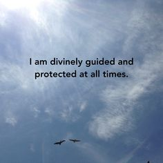 Today's Affirmation: I am divinely guided and protected at all times. ✨