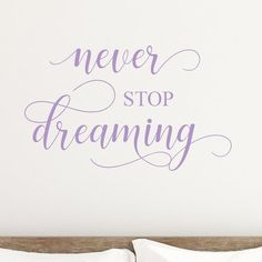 DecaltheWalls Never Stop Dreaming Vinyl Wall Decal Color: Lilac Monogram Wall Decals, Large Wall Decals, Wall Decals For Bedroom, Flower Wall Decals, Vinyl Wall Decals, Great Day Quotes, Sweet Dream Quotes, Prayer Wall, Never Stop Dreaming