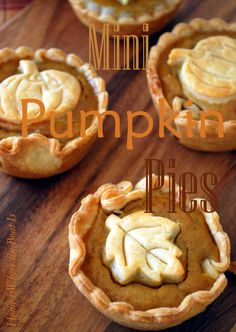 individual sized pumpkin pies...super easy with refrigerated pie crust...use scraps and mini cutters for the leaf embellishments