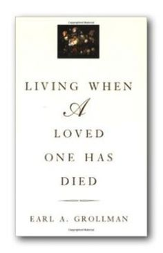 Living when a loved one has died Book Description If someone you know is…