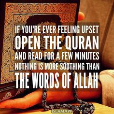 Upset? Nothing is more soothing than the Words of Allah
