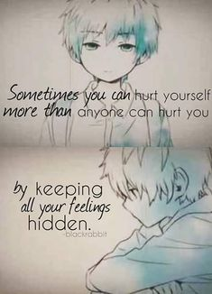 no Umi But sometimes it is good to keep your feelings hidden in spite of telling someone Sad Anime Quotes, Manga Quotes, True Quotes, Anime Depression, Depression Quotes, True Feelings, Hidden Feelings Quotes, Useless Quotes, Sad Art