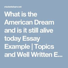 The american dream is still alive essay Essay on Is the American Dream Still Alive and Well 787 Words Good Essay Example, Stanford Prison Experiment, Persuasive Essays, Essay Examples, Essay Topics, Stanford University, Word Problems, Finding Joy, Higher Education