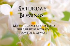 Saturday Blessings good morning saturday saturday quotes saturday blessings…