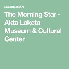 The Morning Star - Akta Lakota Museum & Cultural Center Star Blanket, Plains Indians, Historical Artifacts, Morning Star, Cultural Center, Museum, Culture, Stars, Sterne