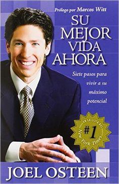 Su mejor vida ahora: Siete pasos para vivir a su máximo potencial (Spanish Edition): Joel Osteen: 9781591854807: Amazon.com: Books