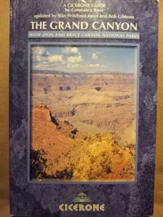 The Grand Canyon : with Zion and Bryce Canyon National Parks ; Constance Roos