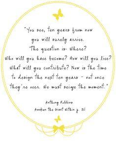 Seize the moment - Anthony Robbins. Awaken the Giant Within p31