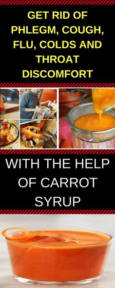 Get Rid Of Phlegm, Cough, Flu, Colds and Throat Discomfort With The Help of Carrot Syrup