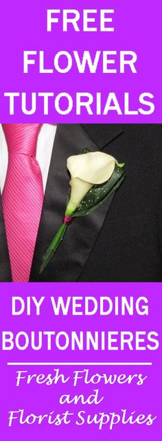How to Make a Calla Lily Boutonniere - Easy Wedding Flower Tutorials  - Learn how to make bridal bouquets, corsages, boutonnieres, table centerpieces and church decorations.  Buy wholesale flowers and discount florist supplies.