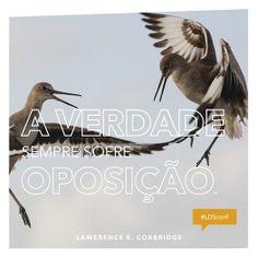 """""""A verdade sempre sofre oposição."""" — Lawrence E. Corbridge #SUDportugues #ldsconf"""