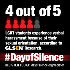 4 out of 5 LGBT students experience verbal harassment because of their sexual orientation, according to GLSEN research.