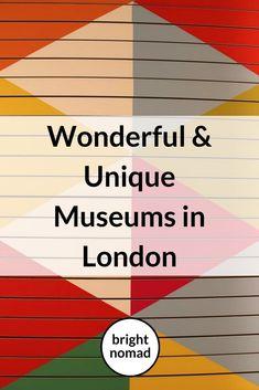 Unique Museums in London