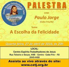 CETJ Convida para a sua Palestra Pública -  Cabo Frio  - RJ - http://www.agendaespiritabrasil.com.br/2016/04/27/cetj-convida-para-sua-palestra-publica-cabo-frio-rj-7/