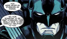 Dick Grayson! stubborn, damian wayne, bruce wayne