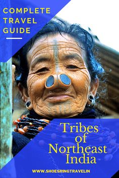 Northeast India Tribes - The complete guide India Travel Guide, World Travel Guide, Travel Advice, Travel Guides, India Destinations, Shillong, Arunachal Pradesh, Northeast India, Inspire Others