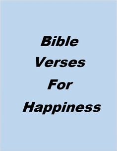 8 best bible verses for happiness images on pinterest being happy