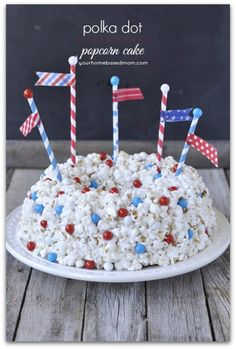 Fourth of July Popcorn Cake - Fourth of July Desserts!