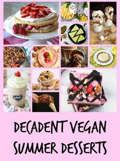 A collection of Decadent Vegan Summer Desserts from your favourite food bloggers!