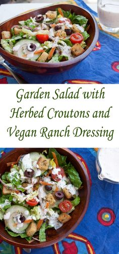 Garden Salad with Herbed Croutons and Vegan Ranch Dressing - This salad is perfect for lunch or a dinner party. The dressing has fresh herbs, and with homemade croutons, you can't go wrong!