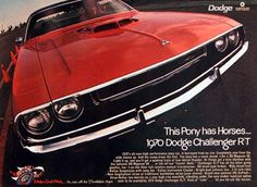 1970 Dodge Challenger R/T vintage ad. With standard 383 Magnum V8 or optional 440 Sixpack V8 with shaker hood. This pony has horses.