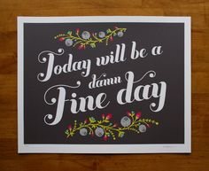 Damn Fine Day / 14x11 screenprint by theSIBLINGshop on Etsy, $22.00