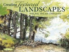 Creating Textured Landscapes with Pen, Ink and Watercolour  A 144-page paperback book by Claudia Nice.  http://www.jacksonsart.com/blog/2014/12/24/creating-textured-landscapes/