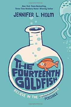 The Fourteenth Goldfish, by Jennifer Holm - great middle grades read. Loved it!