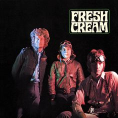 Cream, 'Fresh Cream' - 500 Greatest Albums of All Time | Rolling Stone