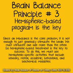 3. Hemispheric-based #program is the #key Since an #imbalance is the #core #problem, it is not enough to just generally #stimulate the #brain. We must stimulate one side more than the other. So hemispheric-based #treatment is the key to #success. To do this, we must use hemispheric-specific #activities that include #sensory, #motor, #academic, #behavioral, and #biochemical modalities. #BrainBalance #AddressTheCause #Denver #CO