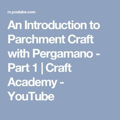 An Introduction to Parchment Craft with Pergamano - Part 1 | Craft Academy - YouTube