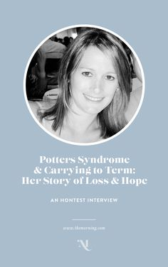 An honest interview with a mother whose baby was diagnosed with Potters Syndrome. | The Morning: A community for women who have experienced the loss of a baby.