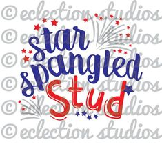 Star Spangled Stud, fireworks, summer, 4th of July, Fourth of July, boy shirt design SVG file for silhouette or cricut die cutting machine - mens olive green button down shirt, light blue mens shirt, black mens button down shirt *ad