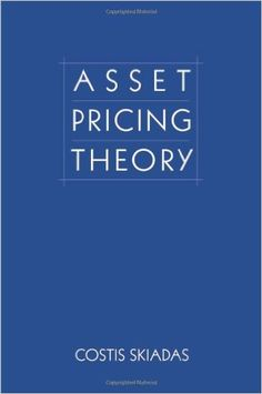 Asset pricing theory / Costis Skiadas (2009)