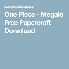 One Piece - Megalo Free Papercraft Download