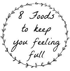 Ideas for food that will keep you feeling full
