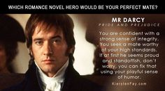 My Romance Hero Match is: Mr Darcy - Pride and Prejudice! Which Romance Hero is Your Perfect Mate? Take The Quiz!