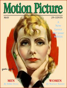 Greta Garbo painted by Marland Stone makes the cover of Motion Picture magazine. May 1930 Star Magazine, Movie Magazine, Magazine Art, Magazine Covers, Hollywood Cinema, Classic Hollywood, Vintage Hollywood, Hollywood Actresses, Old Magazines
