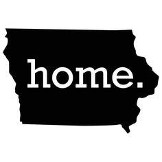 Iowa ~ Home Sweet Home