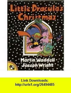 Little Draculas Christmas (Little Dracula ) (9780140506587) Martin Waddell , ISBN-10: 0140506586  , ISBN-13: 978-0140506587 ,  , tutorials , pdf , ebook , torrent , downloads , rapidshare , filesonic , hotfile , megaupload , fileserve